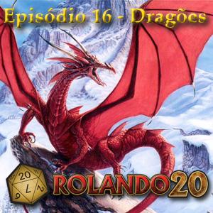 Episódio 16 - Dragões